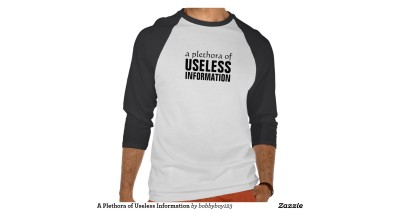 a_plethora_of_useless_information_t_shirts-rc72f3b805b084ef883fc2ece5dfca9b6_iq3h5_1200